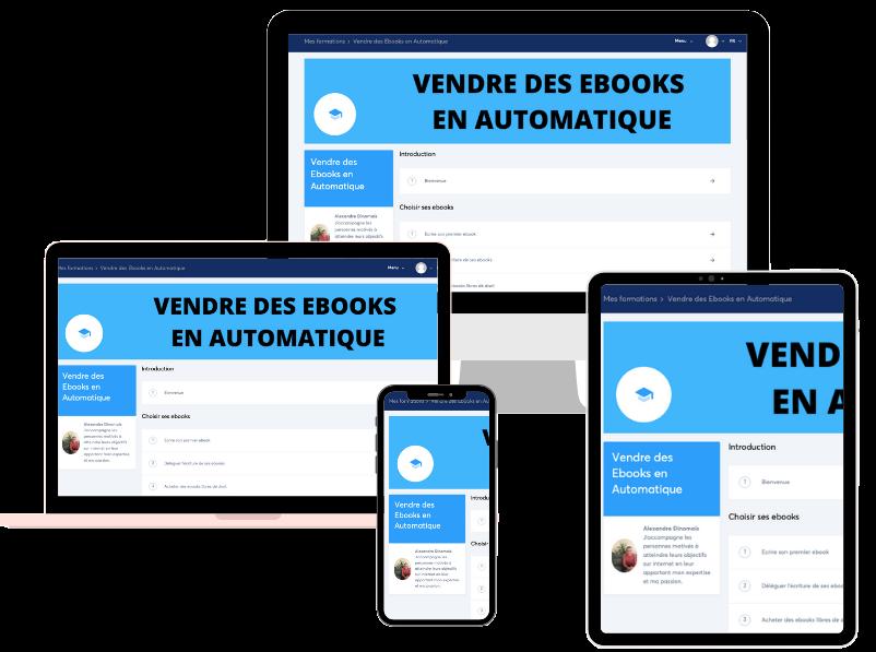 Vendre des Ebooks en Automatique - Ce programme vous explique étape par étape comment générer des revenus passifs sur internet en vendant des ebooks.  Plus de 30 vidéos, soit 6 heures de formation.